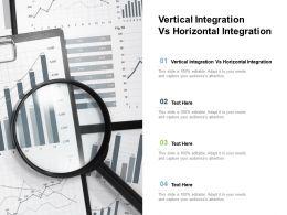 Vertical Integration Vs Horizontal Integration Ppt Powerpoint Presentation Background Designs Cpb