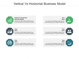 Vertical Vs Horizontal Business Model Ppt Powerpoint Presentation Inspiration Themes Cpb
