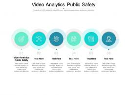 Video Analytics Public Safety Ppt Powerpoint Presentation Show Diagrams Cpb