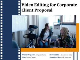 Video Editing For Corporate Client Proposal Powerpoint Presentation Slides