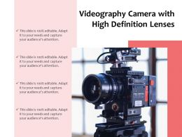 Videography Camera With High Definition Lenses