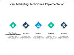 Viral Marketing Techniques Implementation Ppt Powerpoint Presentation Visual Aids Cpb