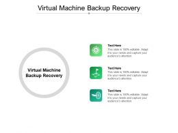 Virtual Machine Backup Recovery Ppt Powerpoint Presentation Infographic Template Display Cpb