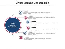 Virtual Machine Consolidation Ppt Powerpoint Presentation Show Slide Cpb