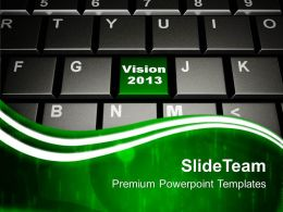 Vision 2013 On Keyboard Button Computer PowerPoint Templates PPT Themes And Graphics 0213