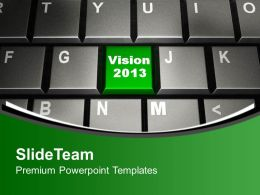 Vision 2013 On Keyboard Computer Powerpoint Templates Ppt Themes And Graphics 0313