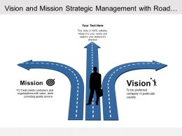 Vision And Mission Strategic Management With Road Arrows Graphics And Man Standing