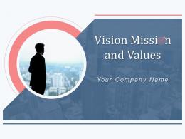 Vision Mission And Values Powerpoint Presentation Slides