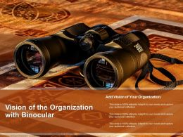 Vision Of The Organization With Binocular
