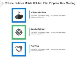 Volume Outlines Mobile Solution Plan Proposal Kick Meeting
