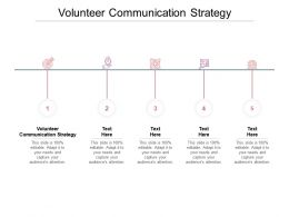 Volunteer Communication Strategy Ppt Powerpoint Presentation Infographics Cpb