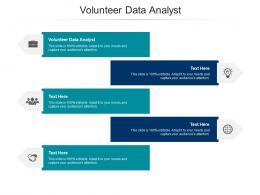 Volunteer Data Analyst Ppt Powerpoint Presentation Slides Icon Cpb