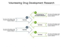 Volunteering Drug Development Research Ppt Powerpoint Presentation Inspiration Deck Cpb