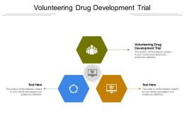 Volunteering Drug Development Trial Ppt Powerpoint Presentation Show Cpb