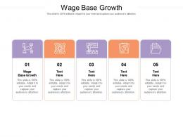 Wage Base Growth Ppt Powerpoint Presentation Show Graphics Cpb