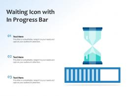 Waiting Icon With In Progress Bar