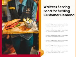 Waitress Serving Food For Fulfilling Customer Demand