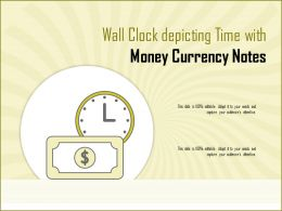 Wall Clock Depicting Time With Money Currency Notes