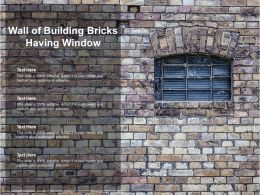 Wall Of Building Bricks Having Window