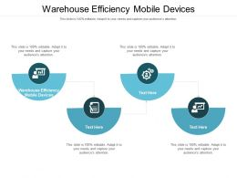 Warehouse Efficiency Mobile Devices Ppt Powerpoint Presentation Portfolio Graphics Cpb