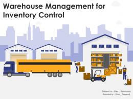 Warehouse Management For Inventory Control Powerpoint Presentation Slides