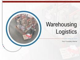 Warehousing Logistics Powerpoint Presentation Slides