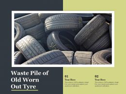 Waste Pile Of Old Worn Out Tyre