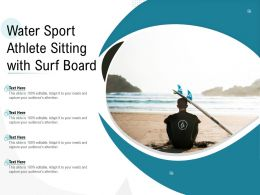 Water Sport Athlete Sitting With Surf Board