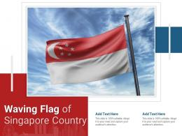 Waving Flag Of Singapore Country Powerpoint Presentation Ppt Template