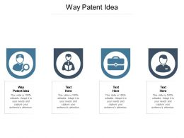 Way Patent Idea Ppt Powerpoint Presentation Ideas Picture Cpb