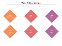 Ways Attract Clients Ppt Powerpoint Presentation Professional Aids Cpb