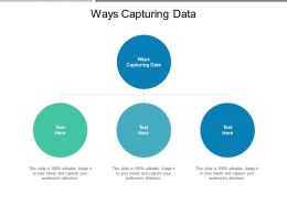 Ways Capturing Data Ppt Powerpoint Presentation Summary Outfit Cpb