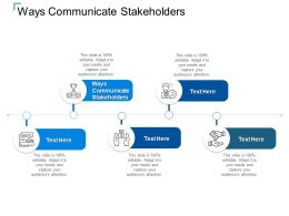 Ways Communicate Stakeholders Ppt Powerpoint Presentation Show Influencers Cpb