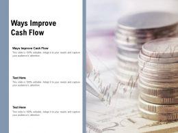 Ways Improve Cash Flow Ppt Powerpoint Presentation Show Slides Cpb