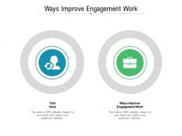 Ways Improve Engagement Work Ppt Powerpoint Presentation Icon Example Topics Cpb