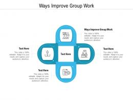 Ways Improve Group Work Ppt Powerpoint Presentation Summary Clipart Cpb