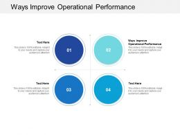 Ways Improve Operational Performance Ppt Powerpoint Presentation Pictures Cpb