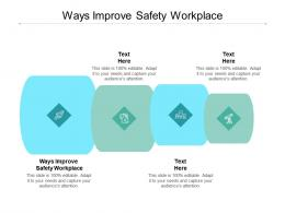 Ways Improve Safety Workplace Ppt Powerpoint Presentation Styles Maker Cpb