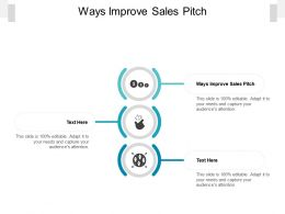 Ways Improve Sales Pitch Ppt Powerpoint Presentation Infographics Styles Cpb