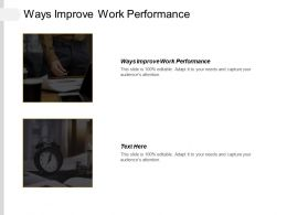 Ways Improve Work Performance Ppt Powerpoint Presentation Outline Gallery Cpb
