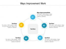 Ways Improvement Work Ppt Powerpoint Presentation Pictures Outline Cpb