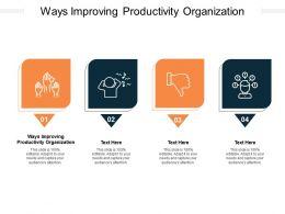 Ways Improving Productivity Organization Ppt Powerpoint File Layouts Cpb