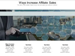 Ways Increase Affiliate Sales Ppt Powerpoint Presentation Model Pictures Cpb