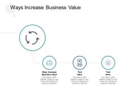 Ways Increase Business Value Ppt Powerpoint Presentation Gallery Cpb