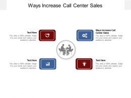 Ways Increase Call Center Sales Ppt Powerpoint Presentation Images Cpb