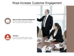 Ways Increase Customer Engagement Ppt Powerpoint Presentation Model Guidelines Cpb