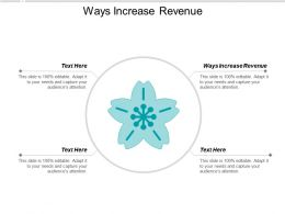 Ways Increase Revenue Ppt Powerpoint Presentation Slides Background Image Cpb