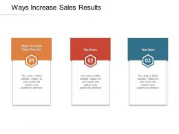 Ways Increase Sales Results Ppt Powerpoint Presentation Layouts Grid Cpb