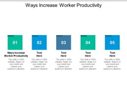 Ways Increase Worker Productivity Ppt Powerpoint Presentation Graphics Cpb
