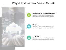 Ways Introduce New Product Market Ppt Powerpoint Presentation Show Rules Cpb